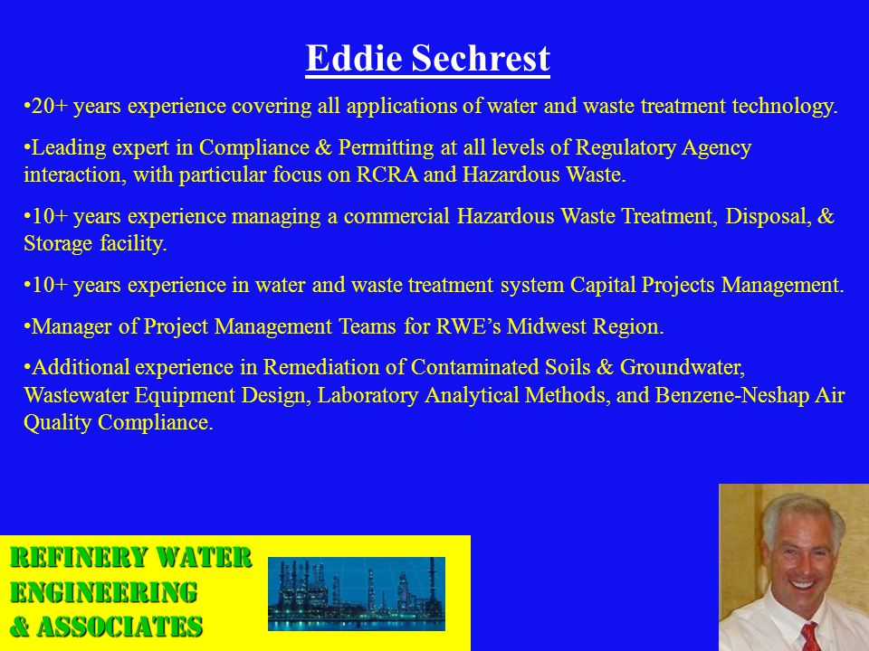 Eddie Sechrest 20+ years experience covering all applications of water and waste treatment technology. Leading expert in Compliance & Permitting at al