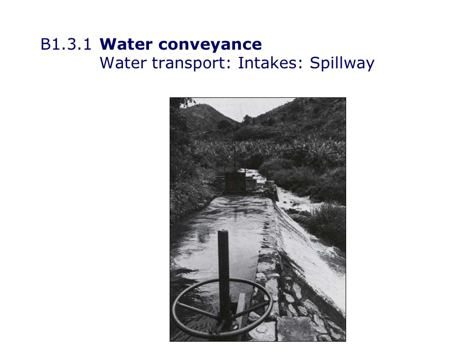 B1.3.1Water conveyance Water transport: Intakes: Settlement