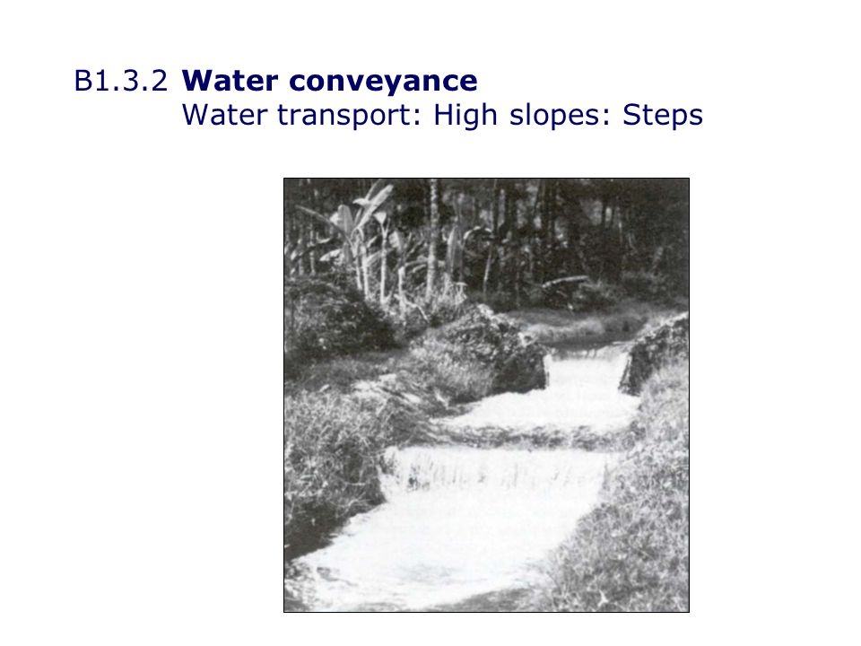 B1.3.2Water conveyance Water transport: making channels