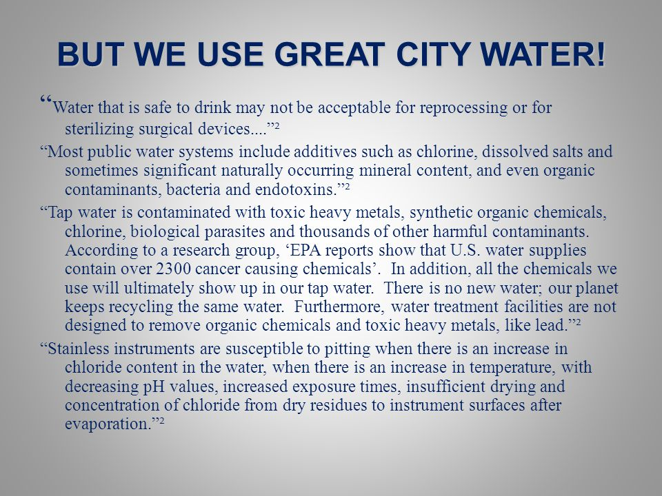 BUT WE USE GREAT CITY WATER.