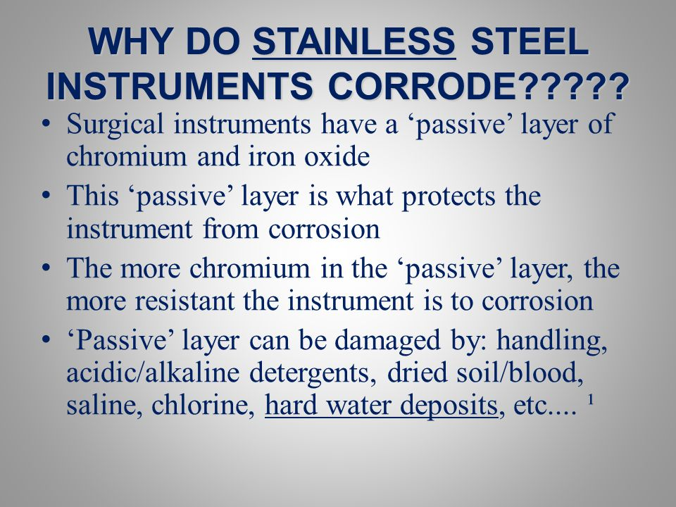 WHY DO STAINLESS STEEL INSTRUMENTS CORRODE????.