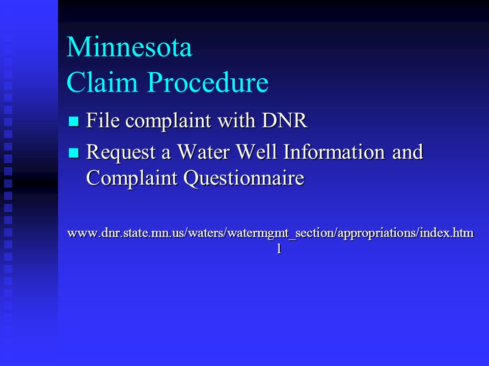 Minnesota Claim Procedure File complaint with DNR File complaint with DNR Request a Water Well Information and Complaint Questionnaire Request a Water