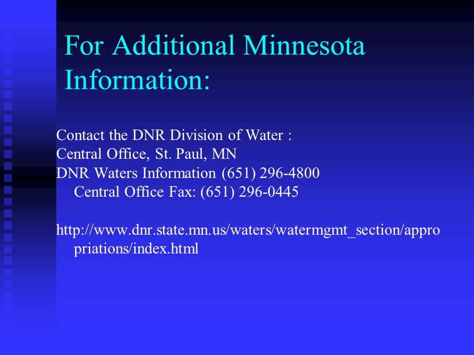 For Additional Minnesota Information: Contact the DNR Division of Water : Central Office, St.