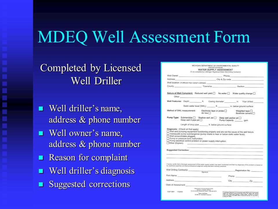 MDEQ Well Assessment Form Completed by Licensed Well Driller Well drillers name, address & phone number Well drillers name, address & phone number Wel