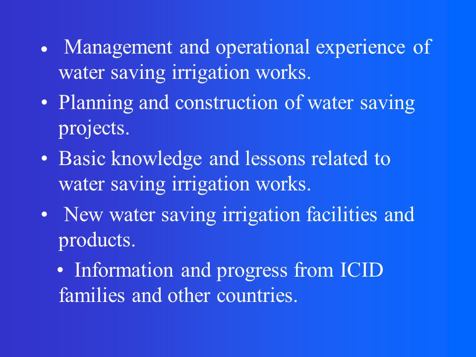 Management and operational experience of water saving irrigation works.