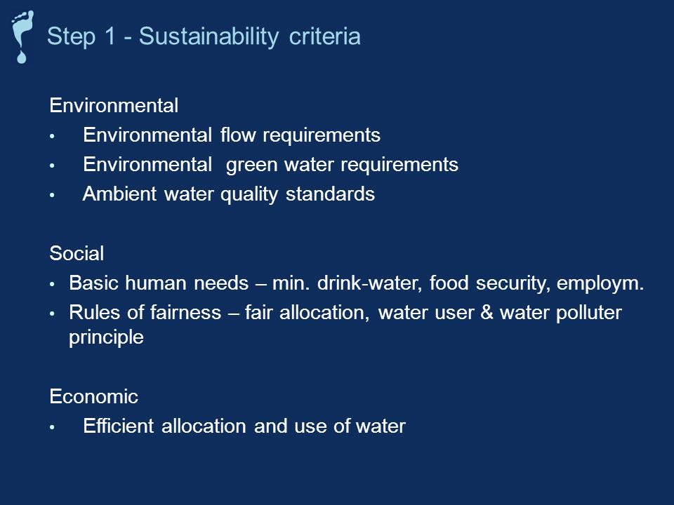 Environmental Environmental flow requirements Environmental green water requirements Ambient water quality standards Social Basic human needs – min. d