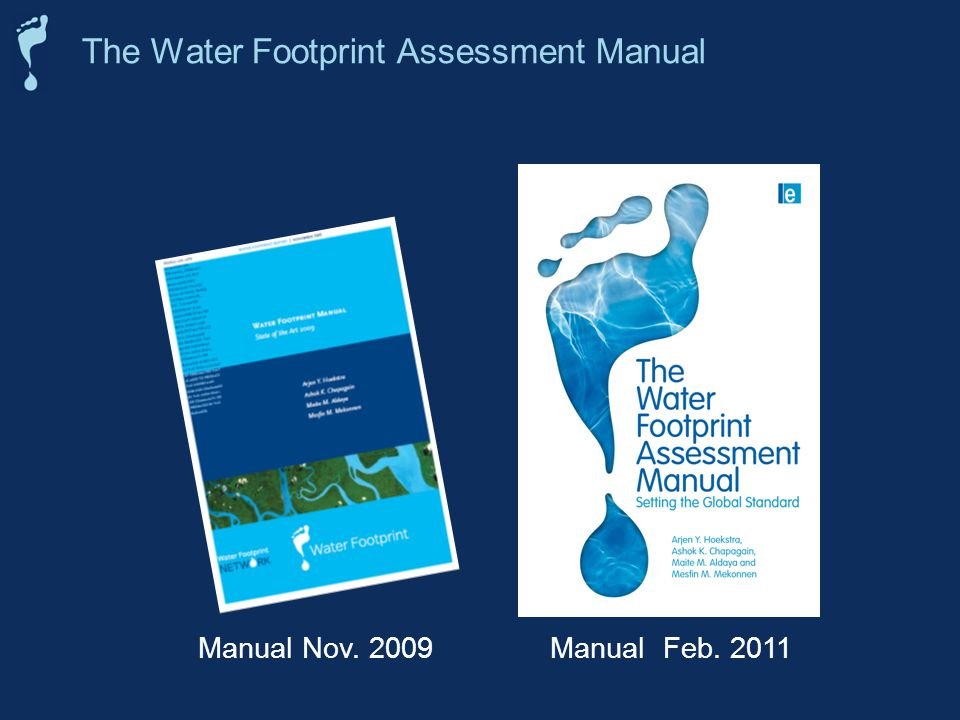 The Water Footprint Assessment Manual Manual Nov. 2009Manual Feb. 2011