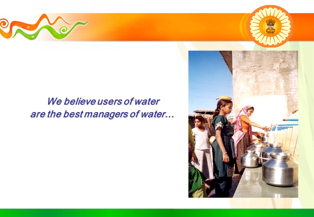 We believe users of water are the best managers of water…