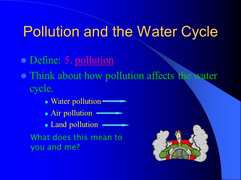 Water only changes from one form to another and moves from one place to another What does this tell us about the earths water? There is as much water