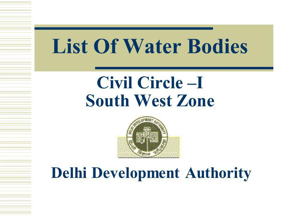List Of Water Bodies Civil Circle –I South West Zone Delhi Development Authority