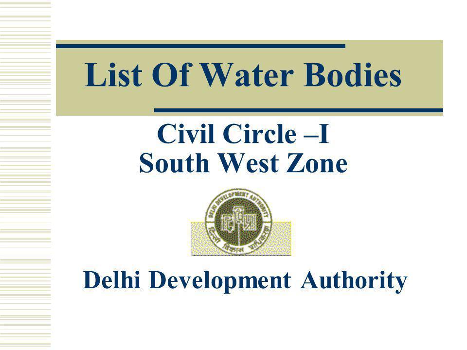List Of Water Bodies Civil Circle –I South West Zone Delhi Development Authority