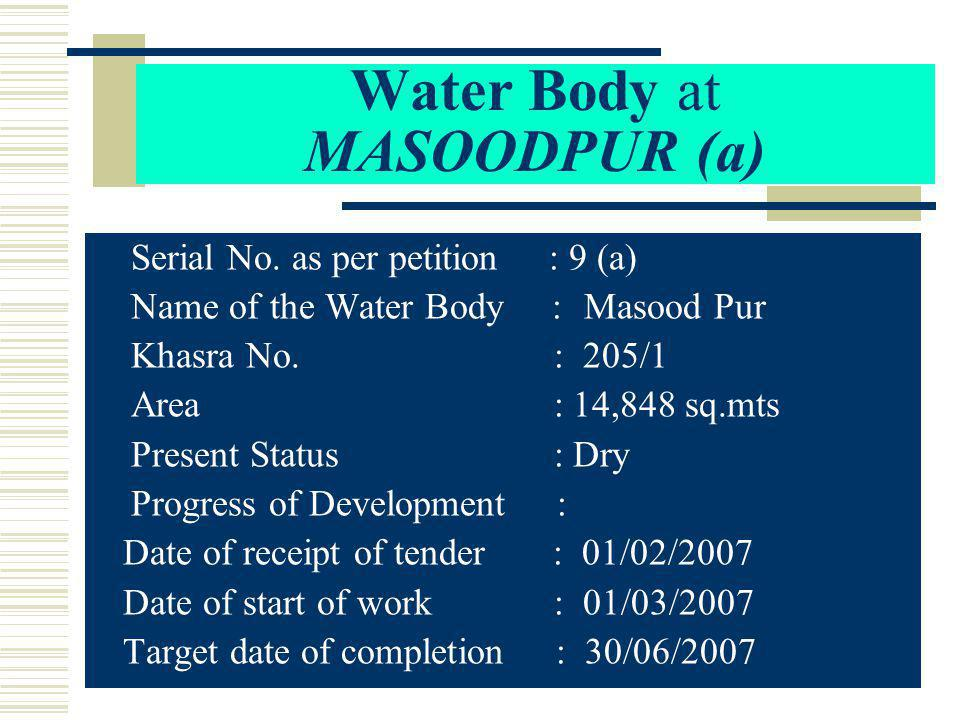 Water Body at MASOODPUR (a) S erial No.
