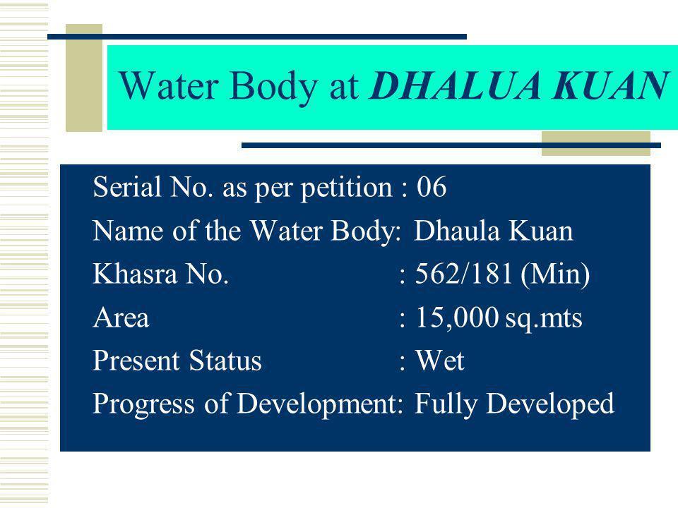 Water Body at DHALUA KUAN S erial No.