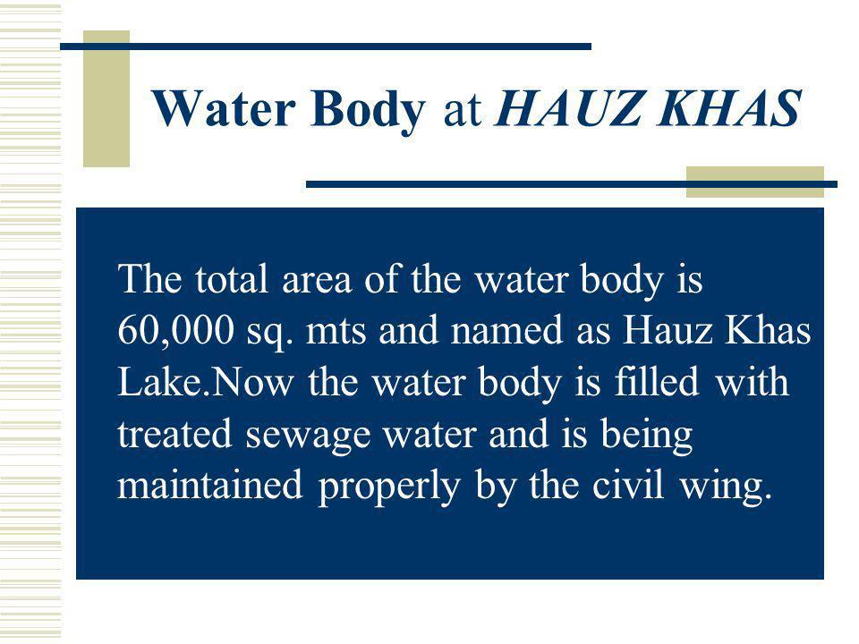 Water Body at HAUZ KHAS