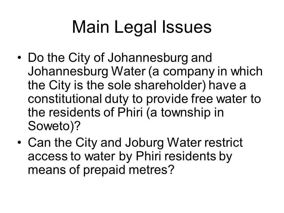 Main Legal Issues Do the City of Johannesburg and Johannesburg Water (a company in which the City is the sole shareholder) have a constitutional duty