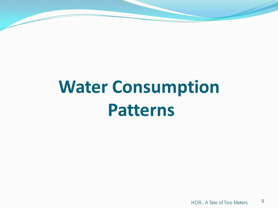 Water Consumption Patterns HDR - A Tale of Two Meters 9