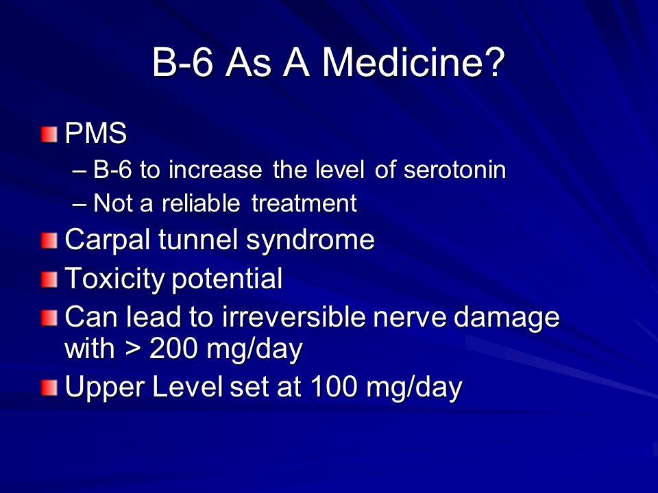 B-6 As A Medicine.