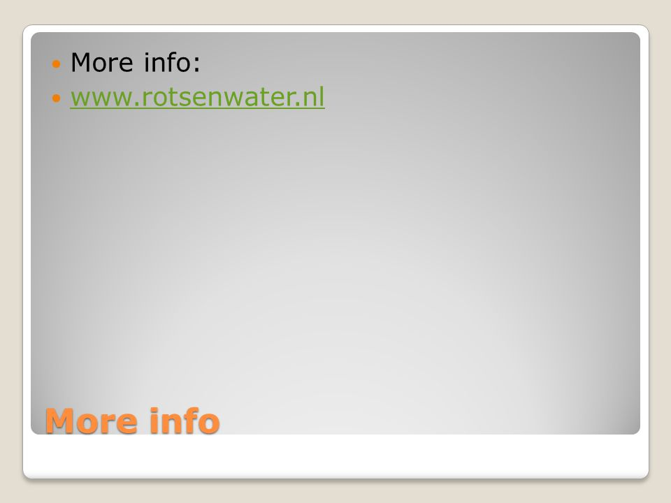 More info More info: www.rotsenwater.nl