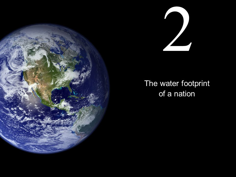 The water footprint of a nation 2