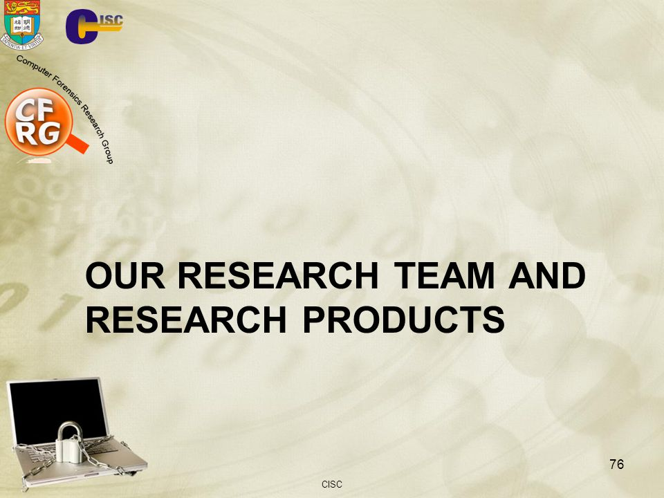 OUR RESEARCH TEAM AND RESEARCH PRODUCTS CISC 76