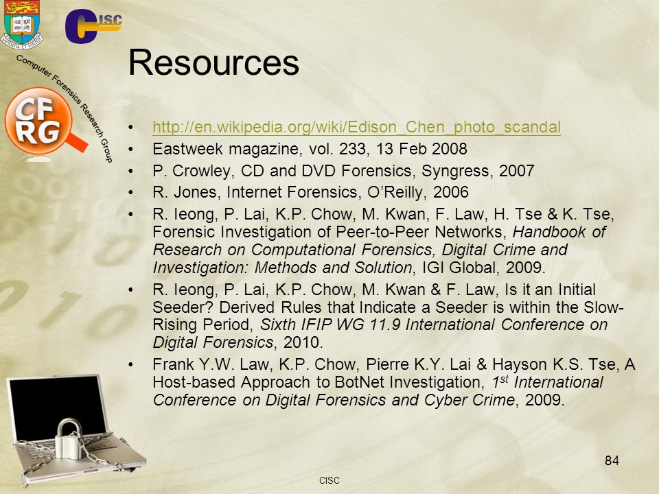 CISC 84 Resources http://en.wikipedia.org/wiki/Edison_Chen_photo_scandal Eastweek magazine, vol.