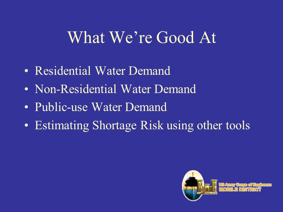 What Were Good At Residential Water Demand Non-Residential Water Demand Public-use Water Demand Estimating Shortage Risk using other tools
