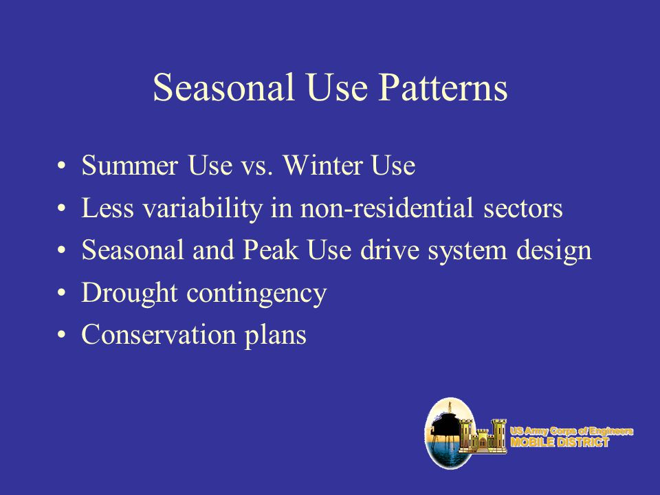 Seasonal Use Patterns Summer Use vs. Winter Use Less variability in non-residential sectors Seasonal and Peak Use drive system design Drought continge