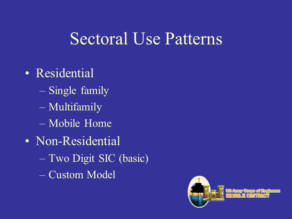 Sectoral Use Patterns Residential –Single family –Multifamily –Mobile Home Non-Residential –Two Digit SIC (basic) –Custom Model