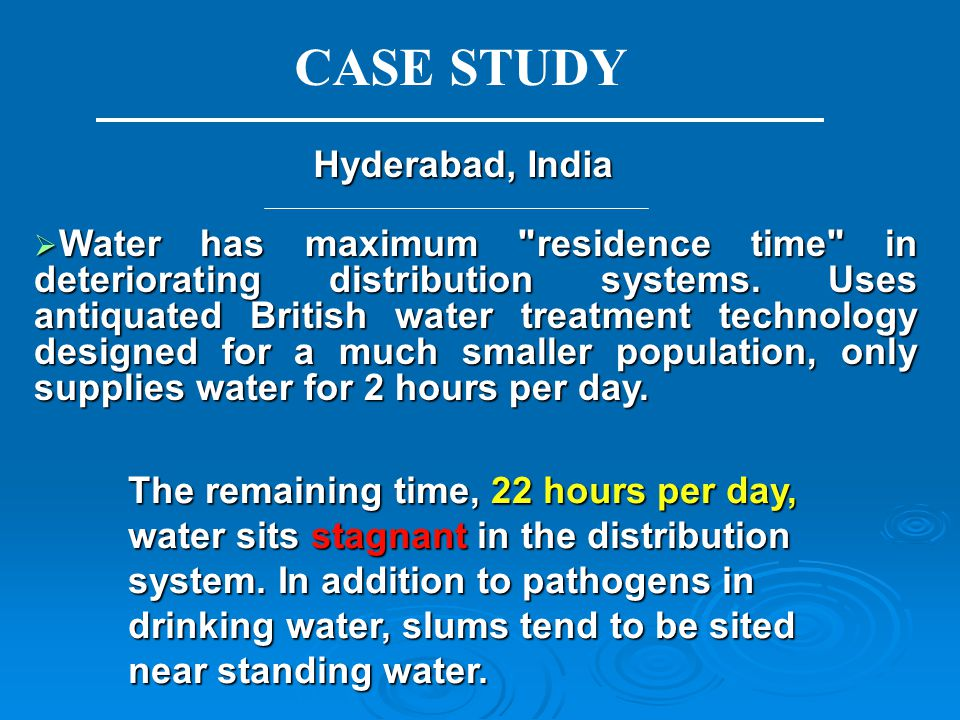 Water has maximum residence time in deteriorating distribution systems.