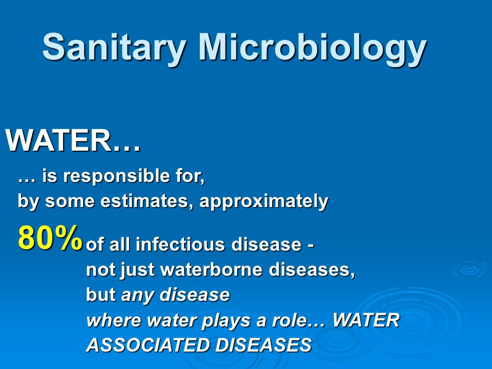Water-washed diseases, such as trachoma, scabies, dysentery, louse- borne fever; 1 2 There are waterborne diseases, such as cholera, typhoid, bacillary dysentery, infectious hepatitis; 4 3 Water-based diseases, such as schistosomiasis, and Guinea worm; And water-related diseases (involving an insect vector) such as malaria, sleeping sickness, or onchocerciasis.