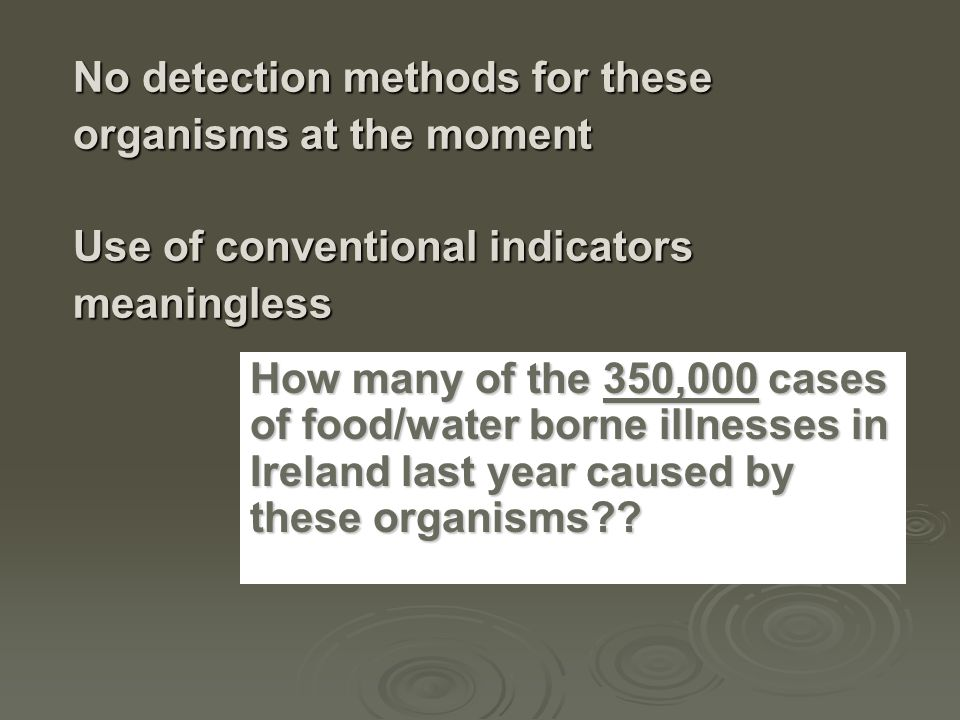 How many of the 350,000 cases of food/water borne illnesses in Ireland last year caused by these organisms .