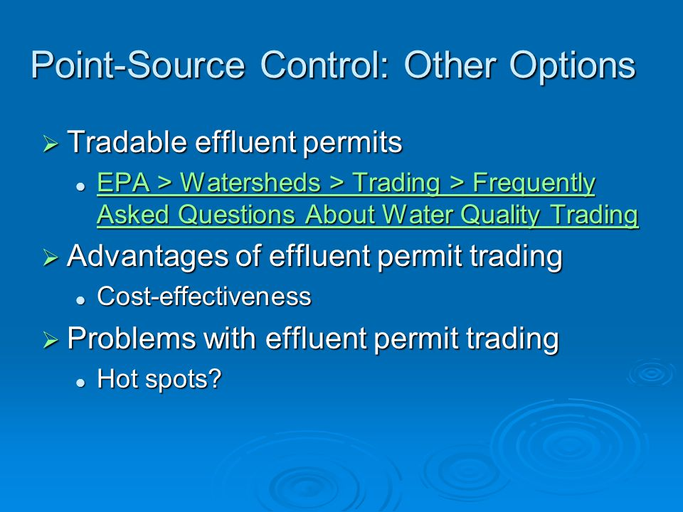 Tradable effluent permits Tradable effluent permits EPA > Watersheds > Trading > Frequently Asked Questions About Water Quality Trading EPA > Watersheds > Trading > Frequently Asked Questions About Water Quality Trading EPA > Watersheds > Trading > Frequently Asked Questions About Water Quality Trading EPA > Watersheds > Trading > Frequently Asked Questions About Water Quality Trading Advantages of effluent permit trading Advantages of effluent permit trading Cost-effectiveness Cost-effectiveness Problems with effluent permit trading Problems with effluent permit trading Hot spots.