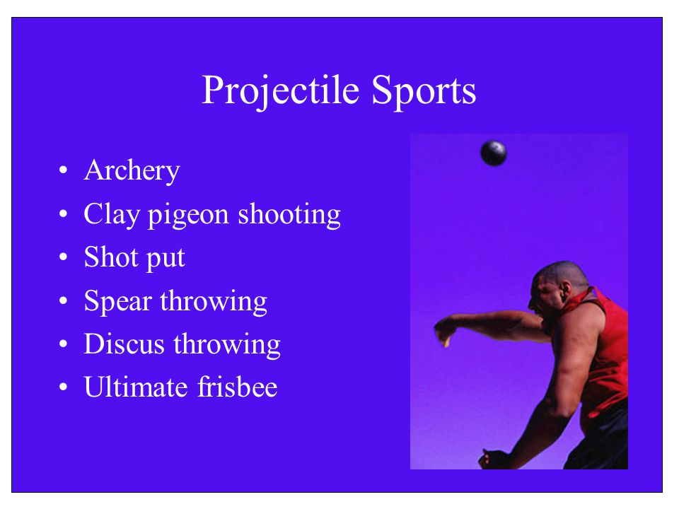 Projectile Sports Archery Clay pigeon shooting Shot put Spear throwing Discus throwing Ultimate frisbee