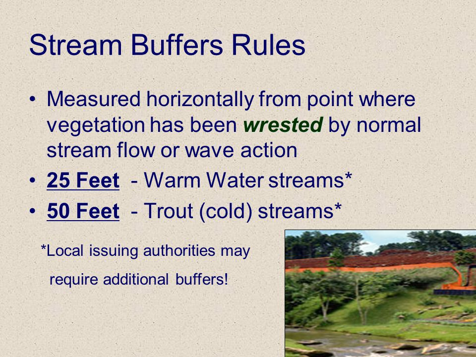 8 Stream Buffers Rules wrestedMeasured horizontally from point where vegetation has been wrested by normal stream flow or wave action 25 Feet25 Feet -