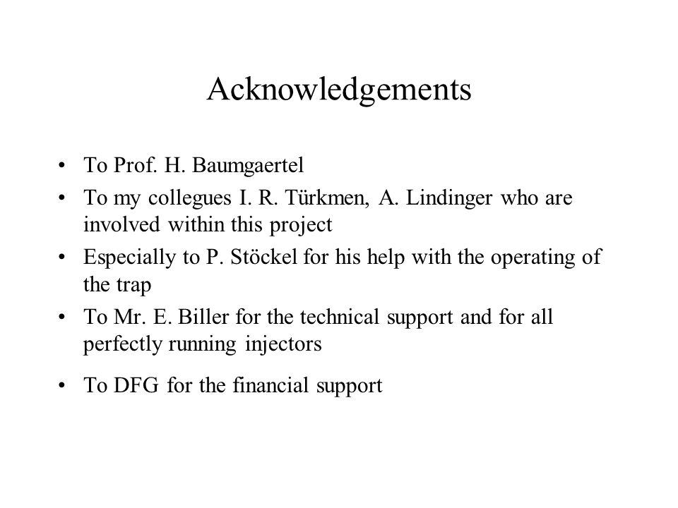 Acknowledgements To Prof. H. Baumgaertel To my collegues I.