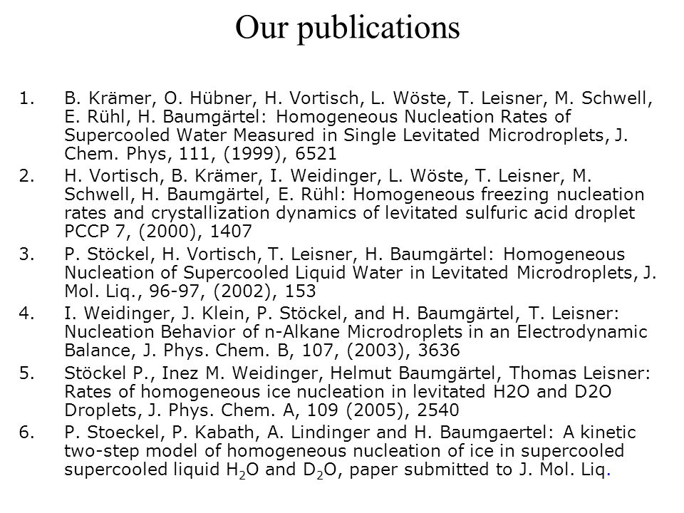 Our publications 1.B. Krämer, O. Hübner, H. Vortisch, L.