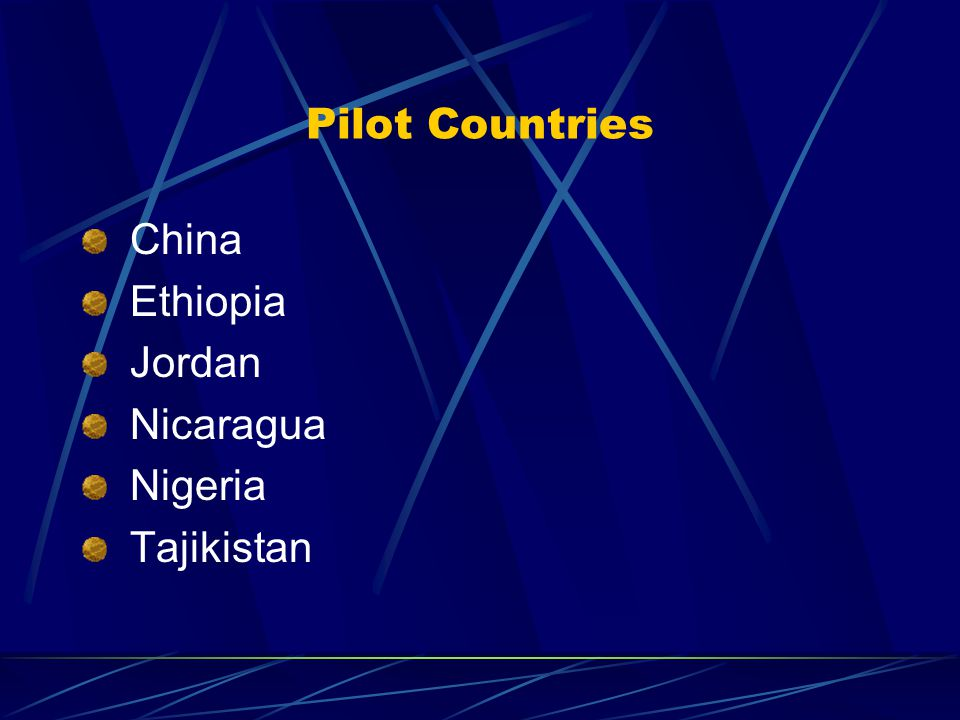 Pilot Countries China Ethiopia Jordan Nicaragua Nigeria Tajikistan