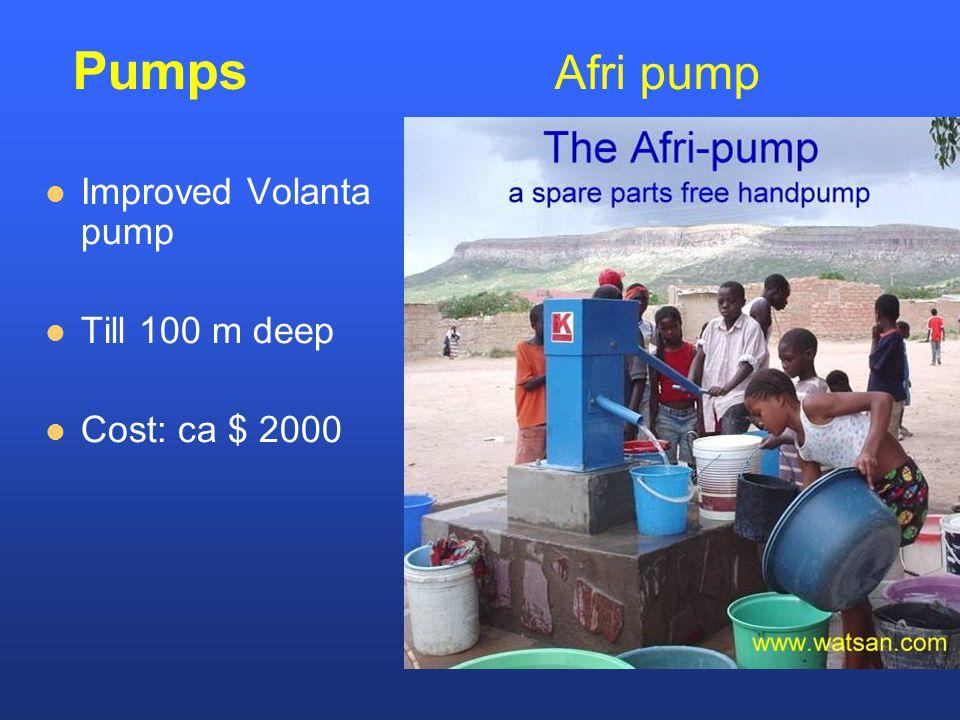 Improved Volanta pump Till 100 m deep Cost: ca $ 2000 Pumps Afri pump
