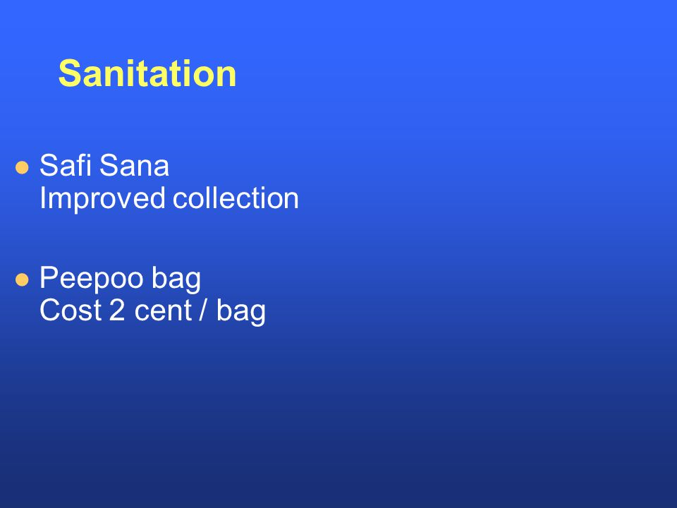 Sanitation Safi Sana Improved collection Peepoo bag Cost 2 cent / bag