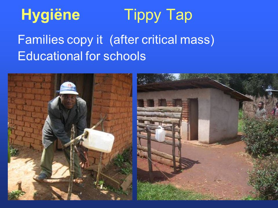 Hygiëne Tippy Tap Families copy it (after critical mass) Educational for schools