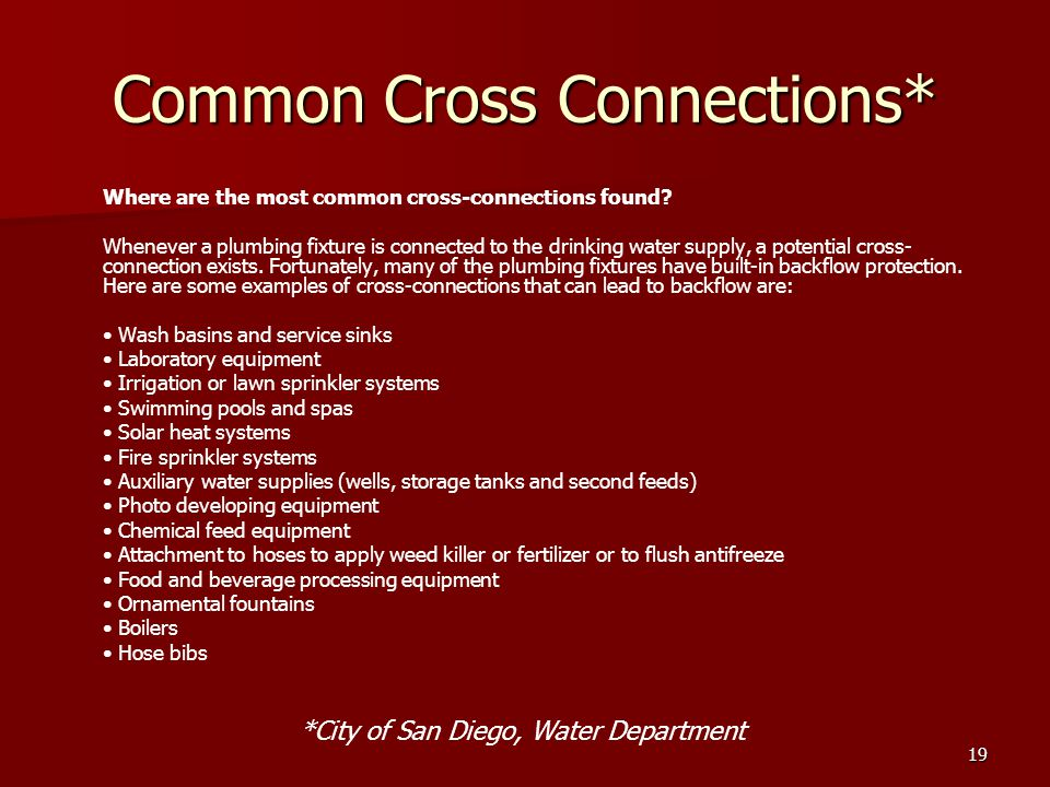 19 Common Cross Connections* Where are the most common cross-connections found.