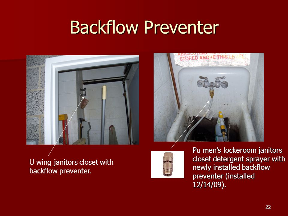 22 Backflow Preventer Pu mens lockeroom janitors closet detergent sprayer with newly installed backflow preventer (installed 12/14/09). U wing janitor
