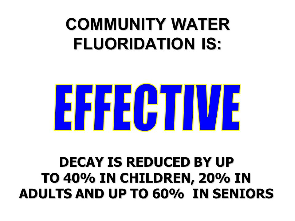 COMMUNITY WATER FLUORIDATION IS: OVER 60 YEARS OF USE AND THOUSANDS OF CREDIBLE PEER-REVIEWED STUDIESTELL US THIS OF CREDIBLE PEER-REVIEWED STUDIES TE