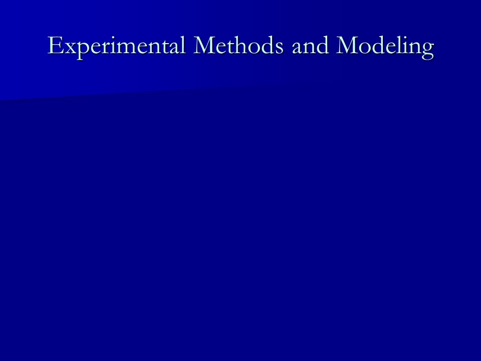 Experimental Methods and Modeling