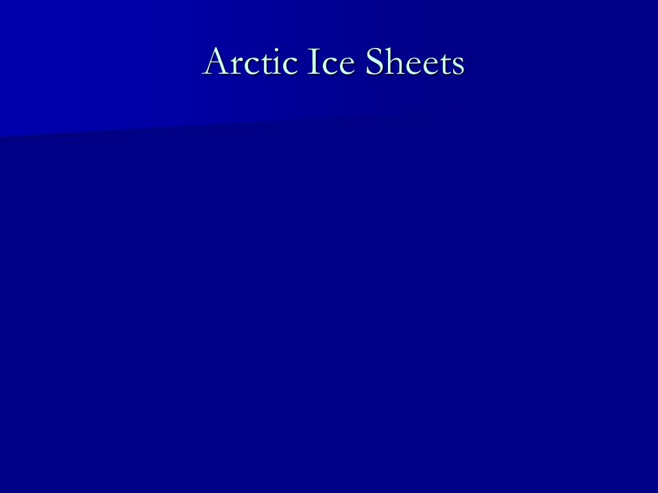 Arctic Ice Sheets Arctic Ice Sheets
