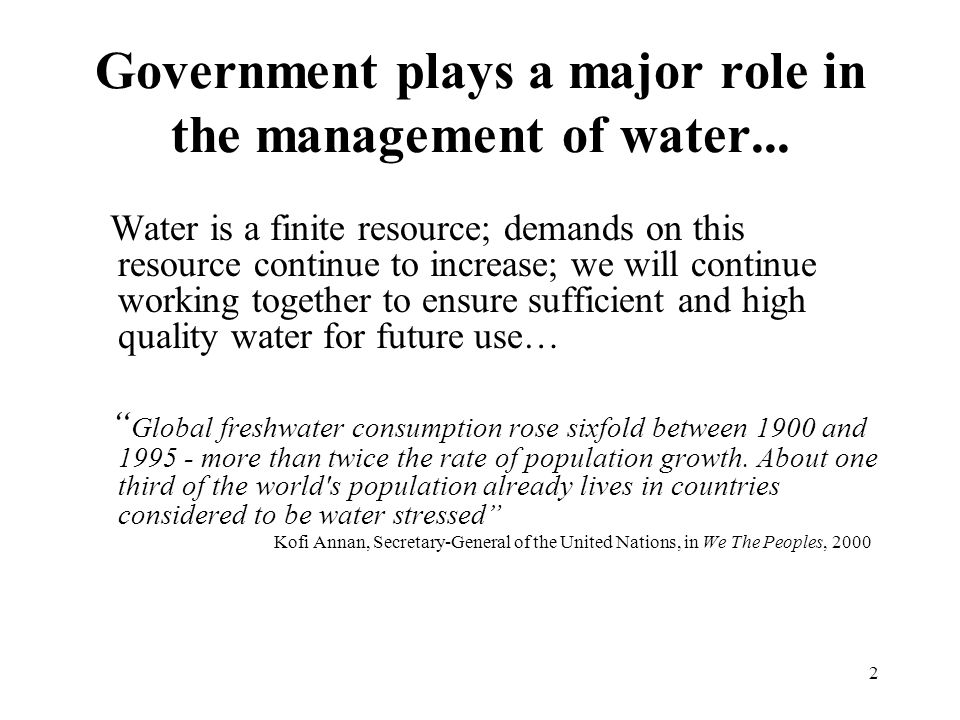 2 Government plays a major role in the management of water...