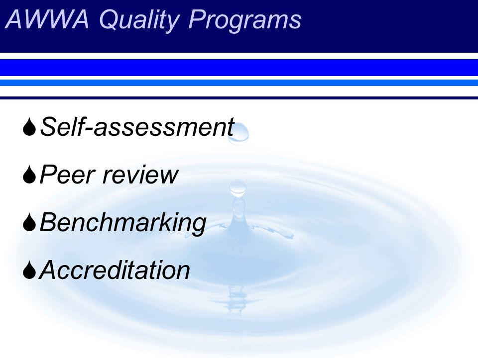 AWWA Quality Programs Self-assessment Peer review Benchmarking Accreditation