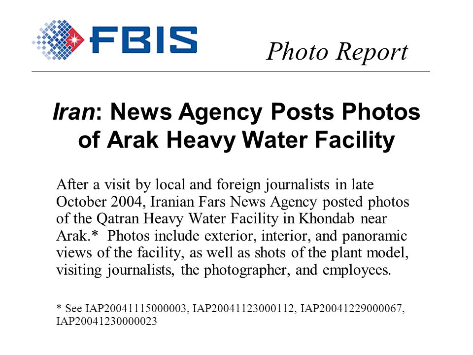 Iran: News Agency Posts Photos of Arak Heavy Water Facility After a visit by local and foreign journalists in late October 2004, Iranian Fars News Age