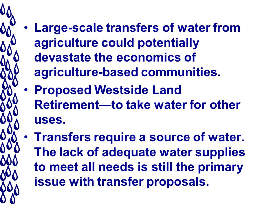 Large-scale transfers of water from agriculture could potentially devastate the economics of agriculture-based communities.