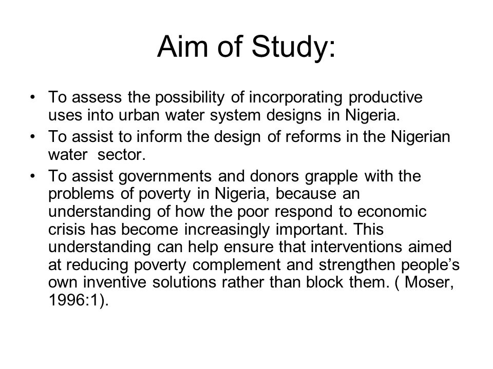 Aim of Study: To assess the possibility of incorporating productive uses into urban water system designs in Nigeria.